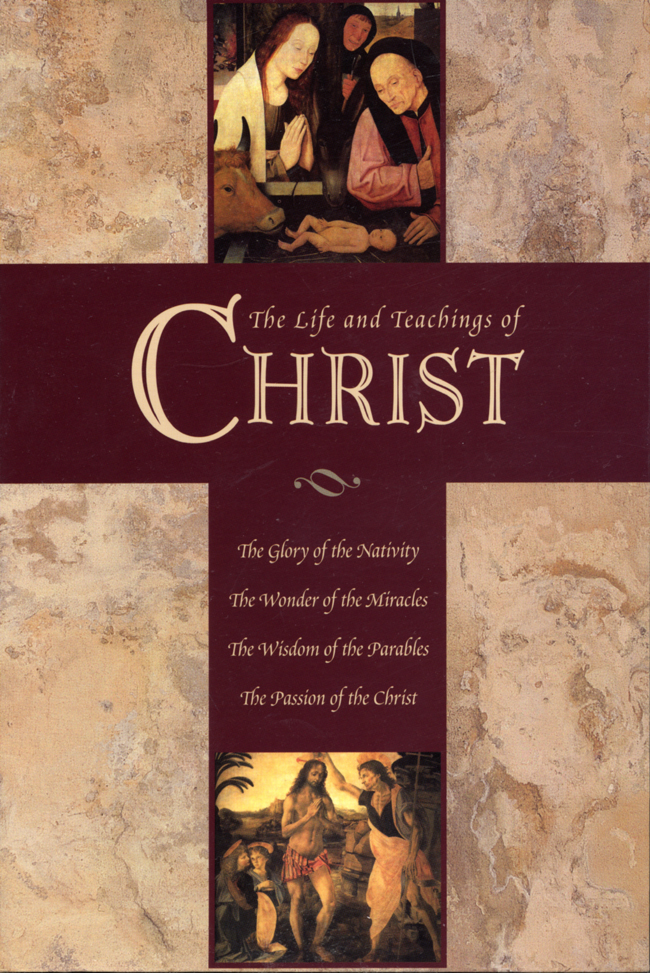 The Life, and Teachings of Christ