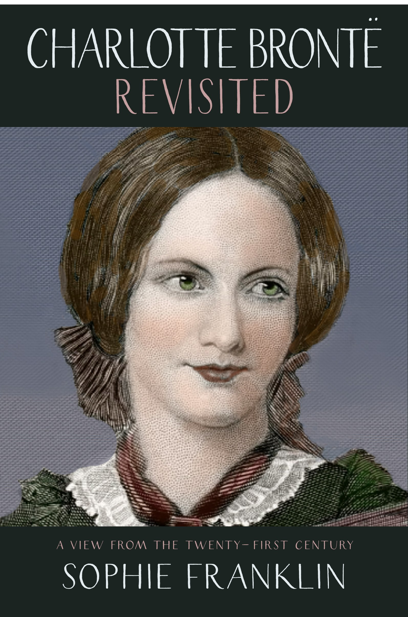 Charlotte Brontë Revisited