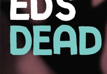 Ed's Dead – The female of the species really is more deadly than the male