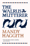 The Walrus Mutterer: a new era in historical fiction