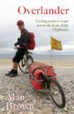 Overlander: Bikepacking coast to coast across the heart of the Highlands