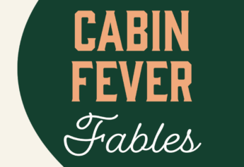 Cabin Fever Fables – we're starting a podcast